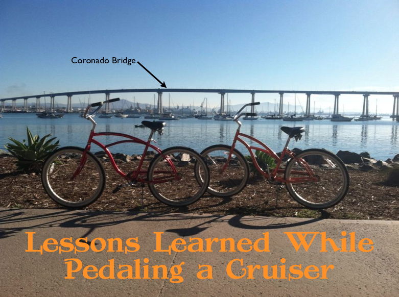 Lessons Learned While Pedaling a Cruiser
