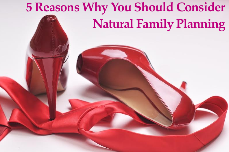 5 Reasons Why Natural Family Planning