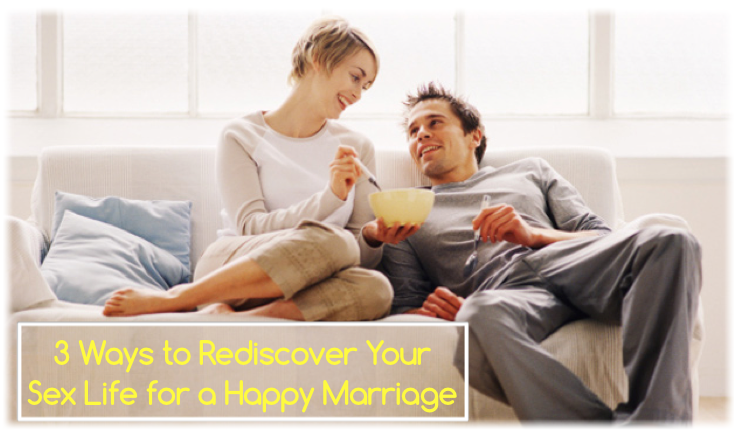 Ways to Rediscover Your Sex Life for a Happy Marriage - ONE ...: http://oneextraordinarymarriage.com/3-ways-to-rediscover-your-sex-life-for-a-happy-marriage