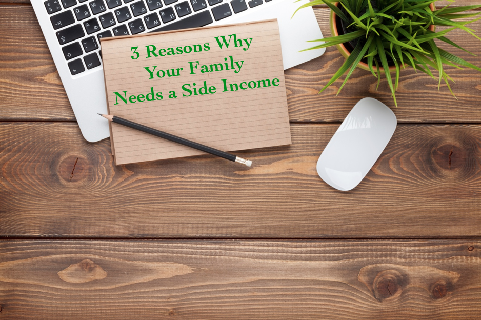 3 Reasons Why Your Family Needs a Side Income
