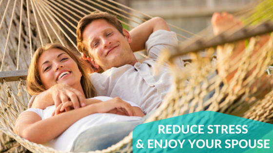 5 Techniques to Reduce Stress and Enjoy Your Spouse