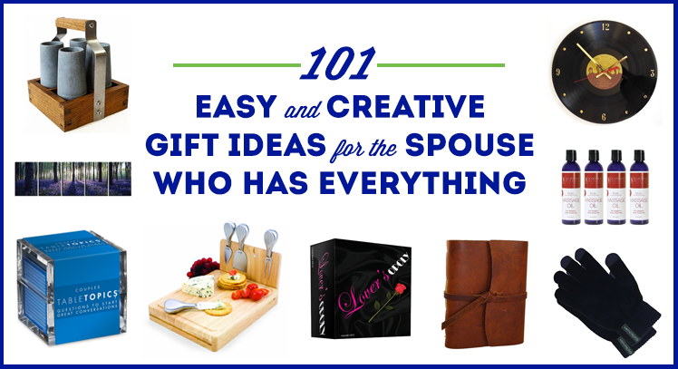 101 Creative Gift Ideas for the Spouse Who Has Everything