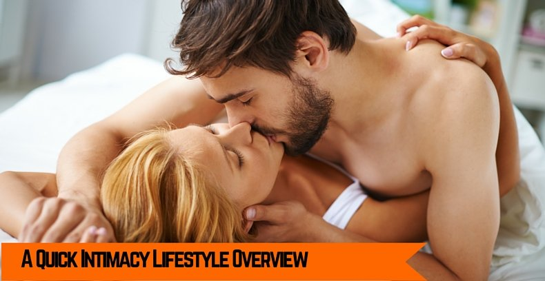 A Quick Intimacy Lifestyle Overview