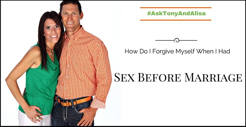 How Do I Forgive Myself When I Had Sex Before Marriage