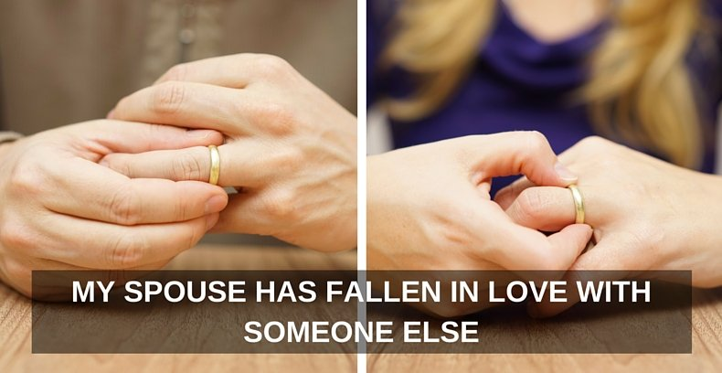 My Spouse Has Fallen In Love With Someone Else