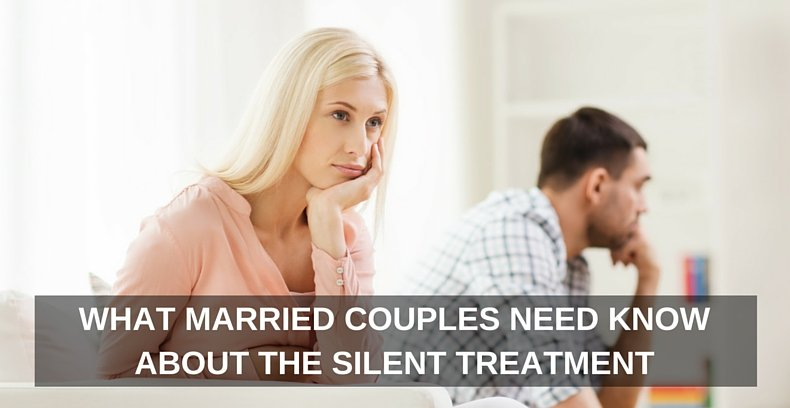 What Married Couples Need Know About the Silent Treatment