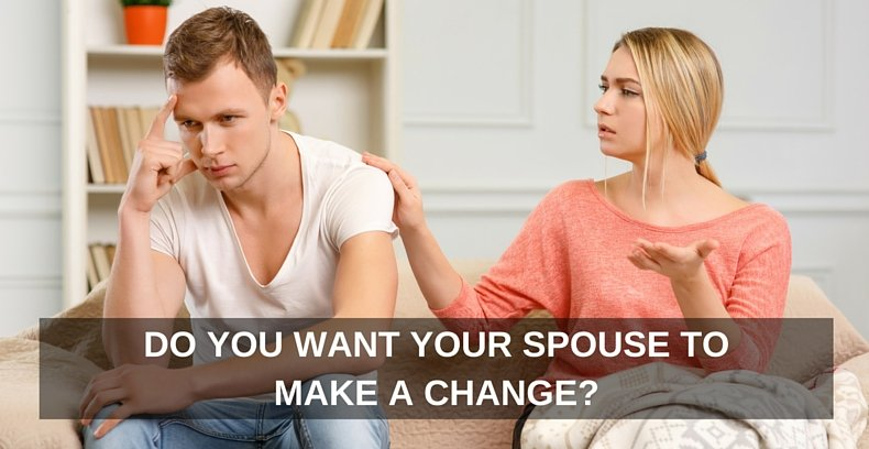 Do you want your spouse to make a change-